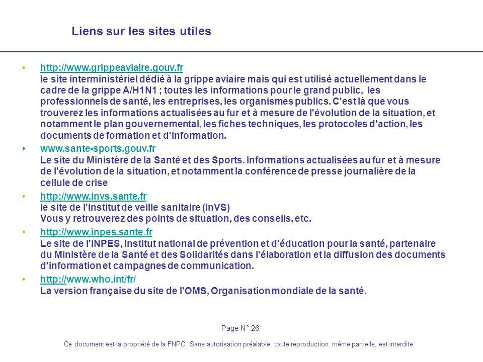 Liens sur les sites utiles http://www.grippeaviaire.gouv.fr le site interministériel dédié à la grippe aviaire mais qui est utilisé actuellement dans