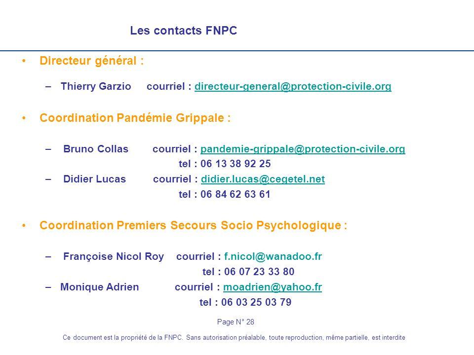 Les contacts FNPC Directeur général : –Thierry Garzio courriel : directeur-general@protection-civile.orgdirecteur-general@protection-civile.org Coordi