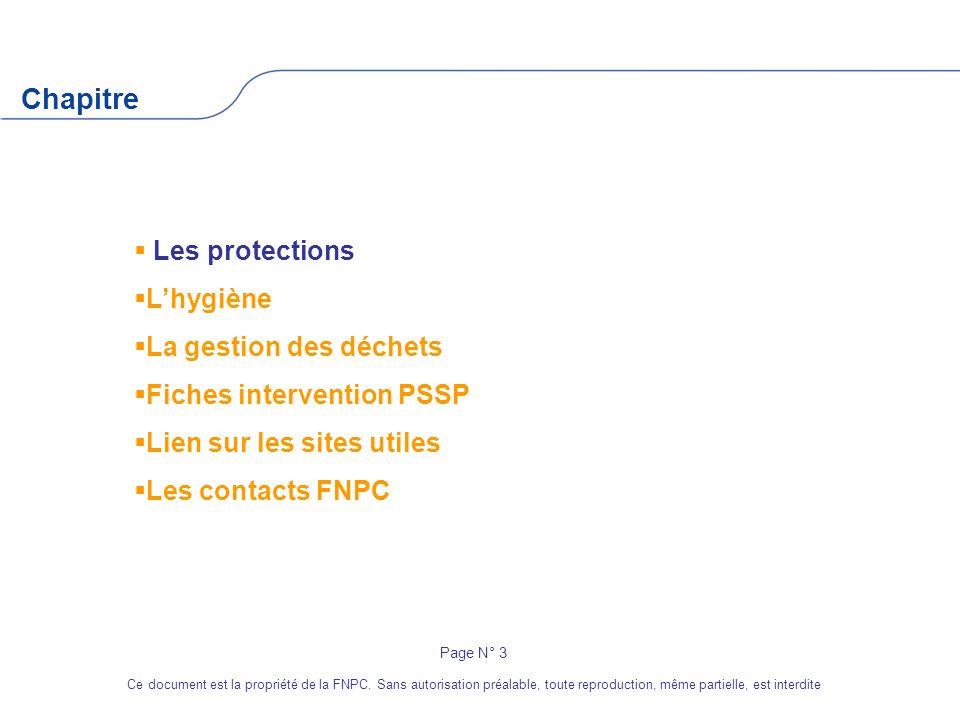 Chapitre Les protections Lhygiène La gestion des déchets Fiches intervention PSSP Lien sur les sites utiles Les contacts FNPC Page N° 3 Ce document es
