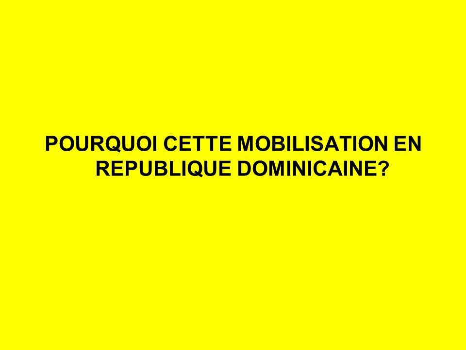 POURQUOI CETTE MOBILISATION EN REPUBLIQUE DOMINICAINE?