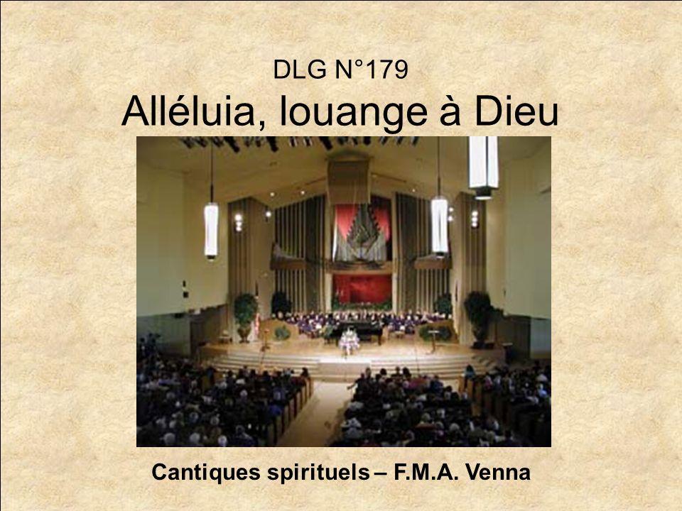 DLG N°179 Alléluia, louange à Dieu Cantiques spirituels – F.M.A. Venna