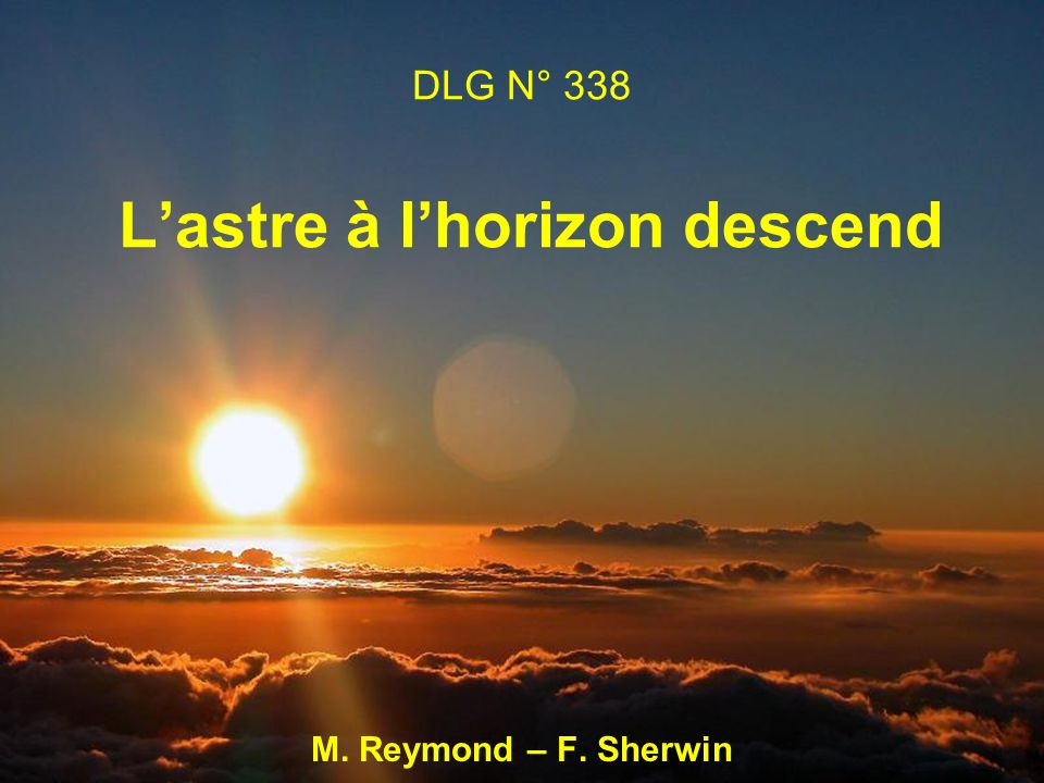DLG N° 338 Lastre à lhorizon descend M. Reymond – F. Sherwin