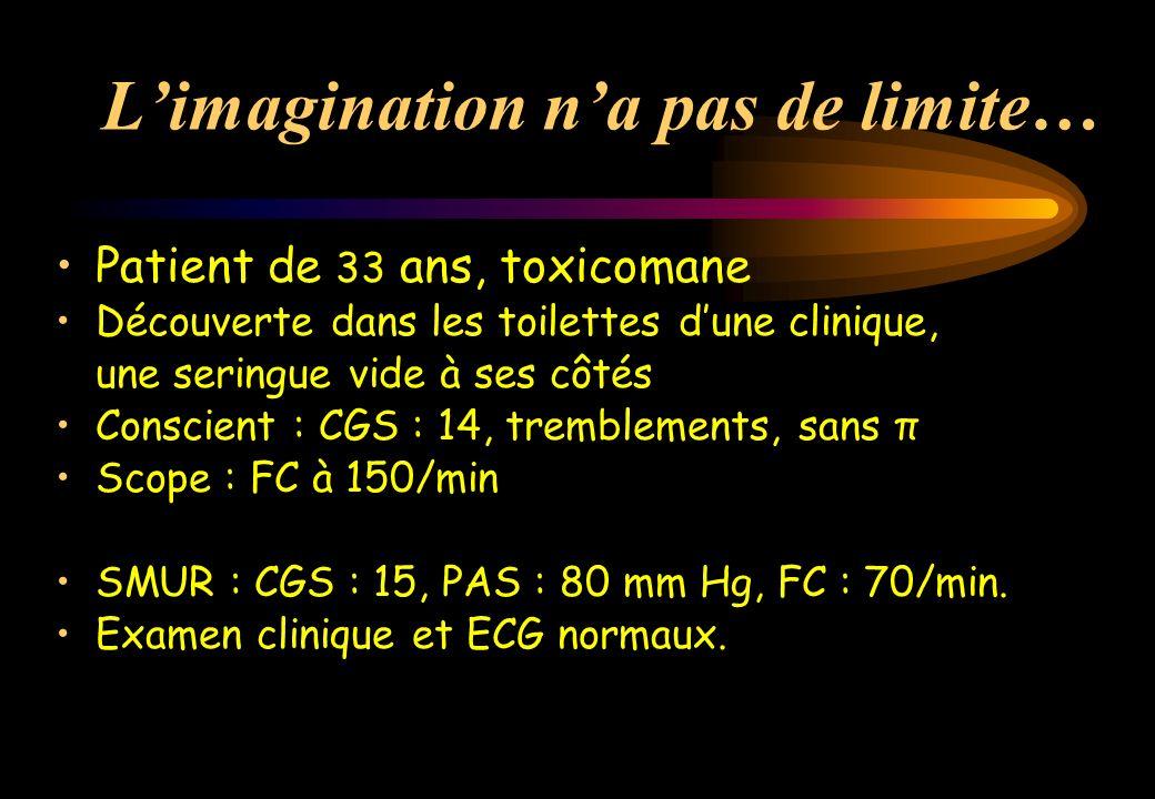 Limagination na pas de limite… Explications du patient… La veille : injection IV dadrénaline (0.5 mg) + oxazepam per os : effet psychostimulant.