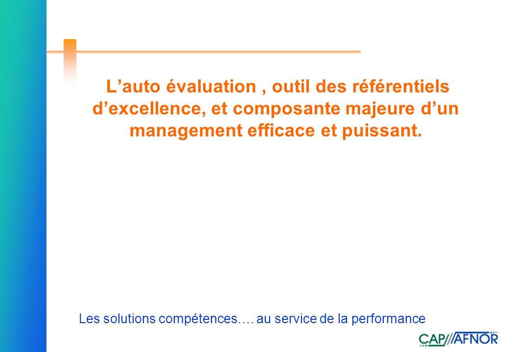 Référence Les solutions compétences…. au service de la performance Lauto évaluation, outil des référentiels dexcellence, et composante majeure dun man