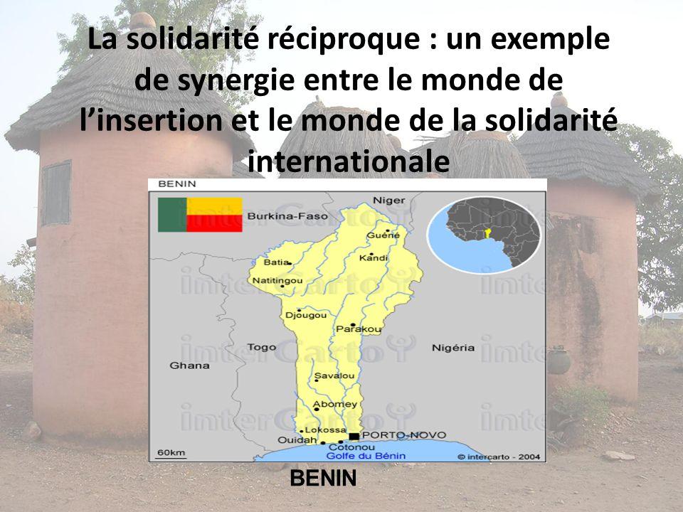 La solidarité réciproque : un exemple de synergie entre le monde de linsertion et le monde de la solidarité internationale BENIN