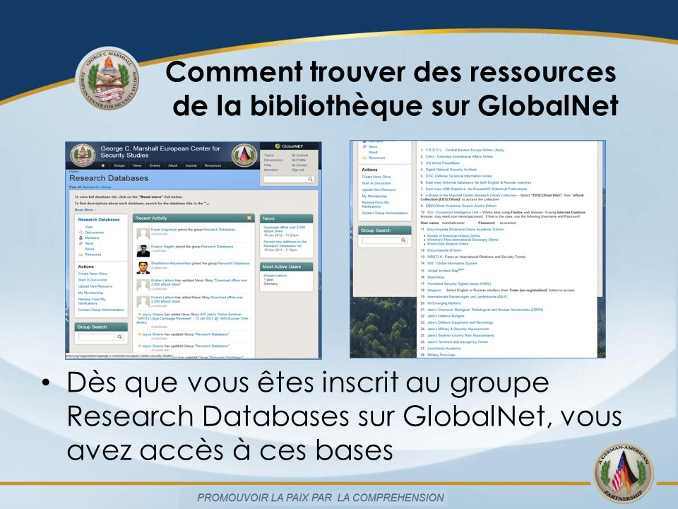Comment trouver des ressources de la bibliothèque sur GlobalNet Dès que vous êtes inscrit au groupe Research Databases sur GlobalNet, vous avez accès à ces bases