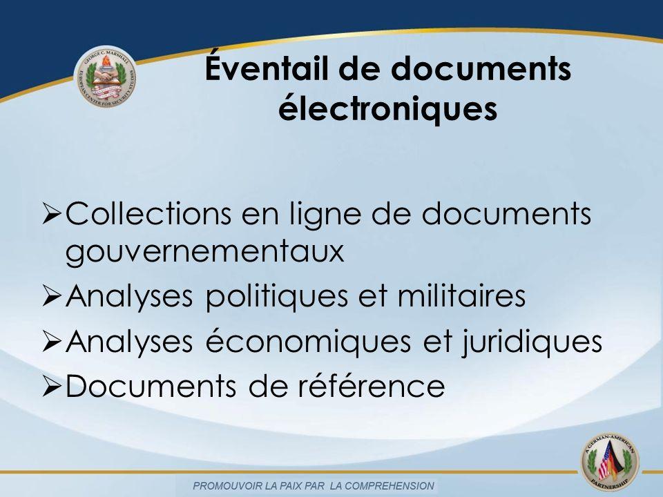 Éventail de documents électroniques Collections en ligne de documents gouvernementaux Analyses politiques et militaires Analyses économiques et juridiques Documents de référence