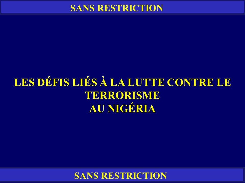 SANS RESTRICTION LES DÉFIS LIÉS À LA LUTTE CONTRE LE TERRORISME AU NIGÉRIA