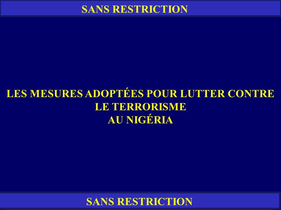 RESTREINT SANS RESTRICTION LES MESURES ADOPTÉES POUR LUTTER CONTRE LE TERRORISME AU NIGÉRIA