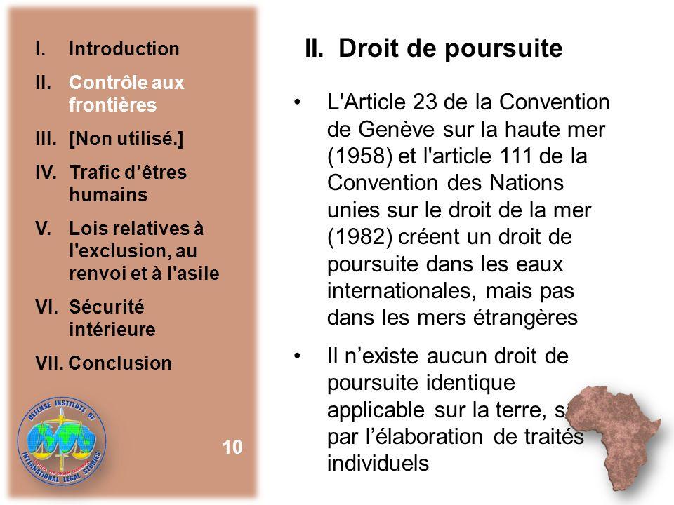 II. Droit de poursuite L'Article 23 de la Convention de Genève sur la haute mer (1958) et l'article 111 de la Convention des Nations unies sur le droi