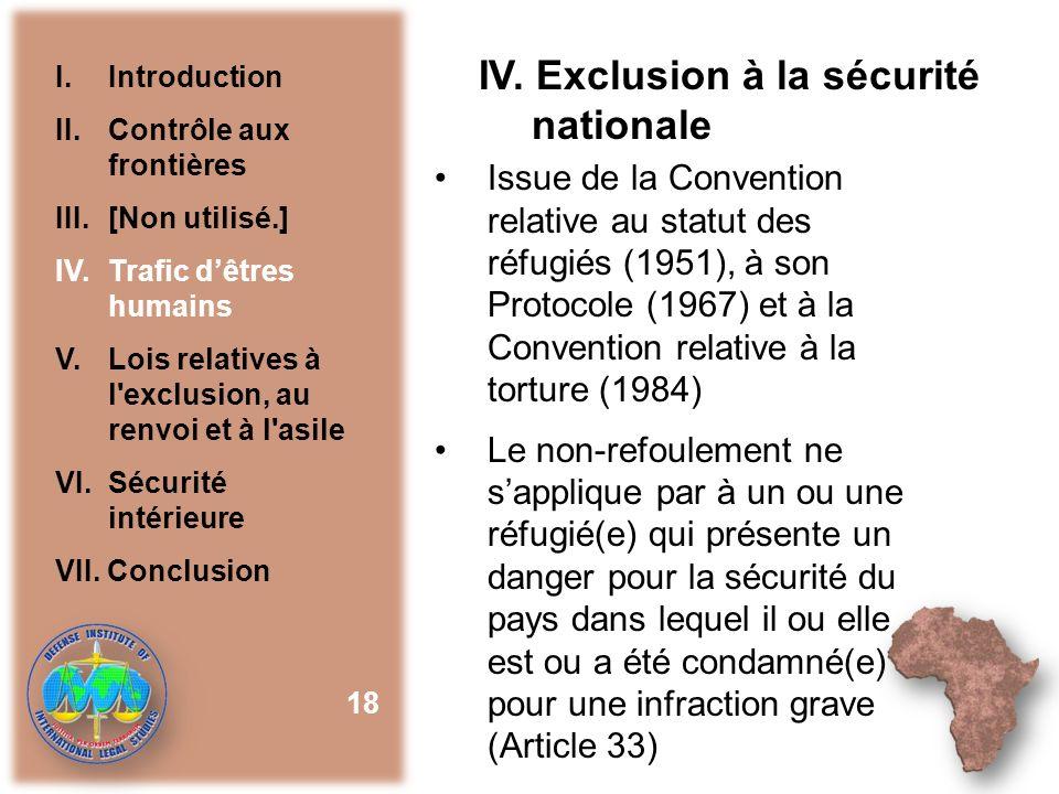 IV. Exclusion à la sécurité nationale Issue de la Convention relative au statut des réfugiés (1951), à son Protocole (1967) et à la Convention relativ