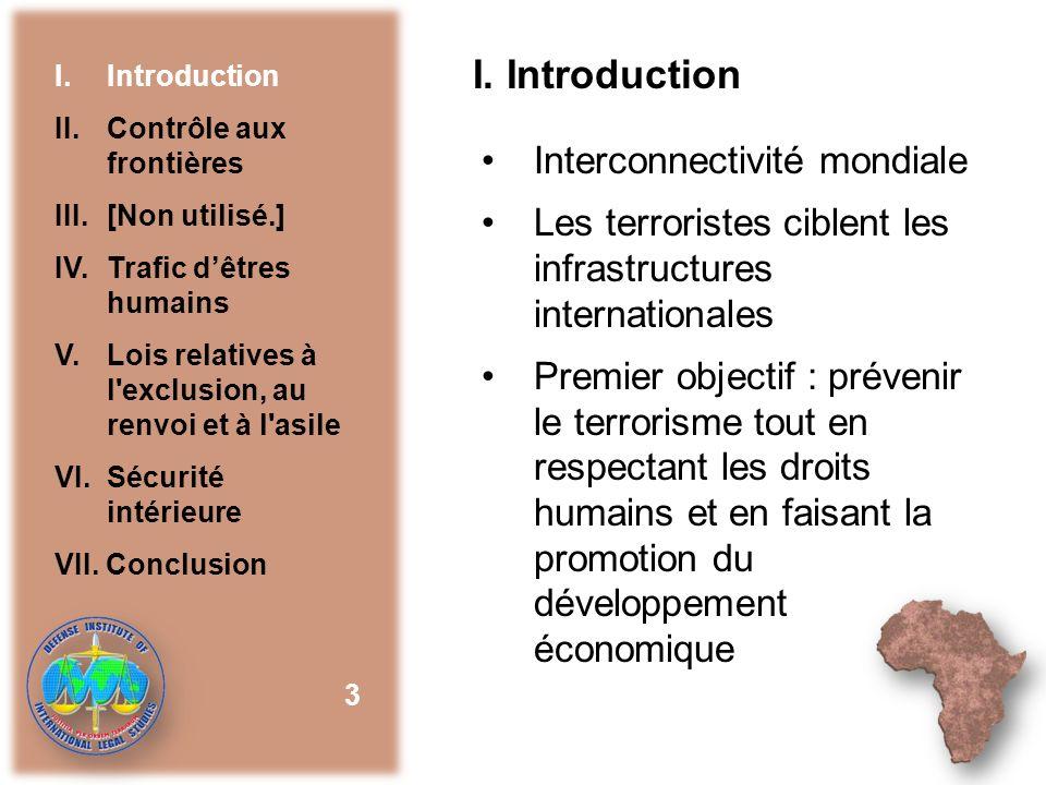 I. Introduction Interconnectivité mondiale Les terroristes ciblent les infrastructures internationales Premier objectif : prévenir le terrorisme tout