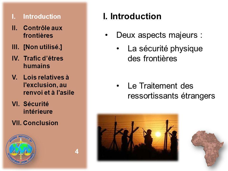 I. Introduction Deux aspects majeurs : La sécurité physique des frontières Le Traitement des ressortissants étrangers 4 I.Introduction II. Contrôle au