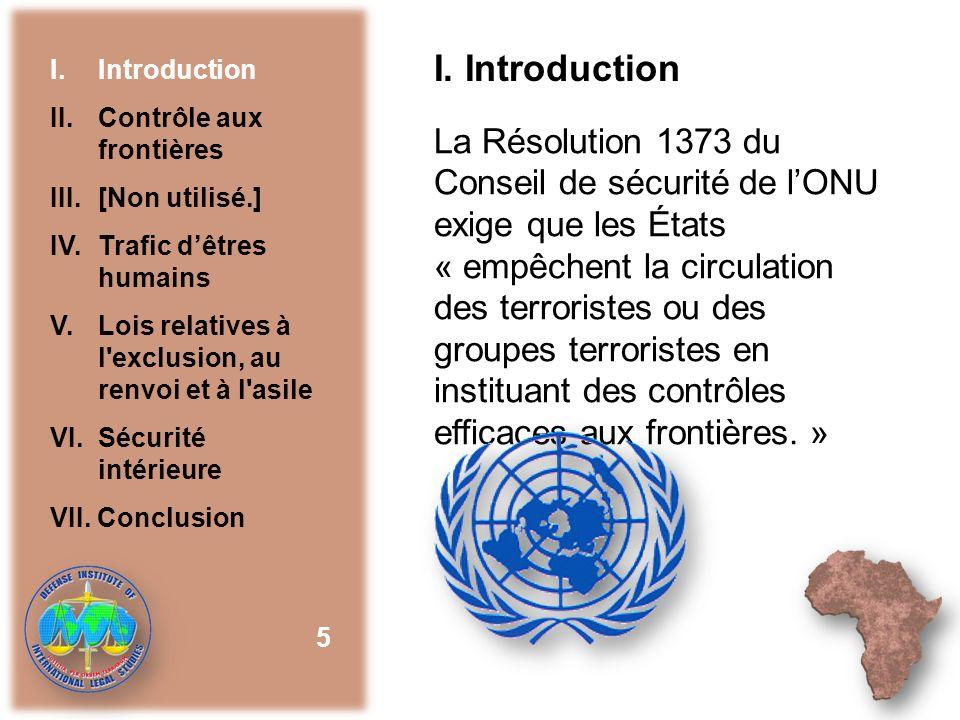 Les pays ne parviennent pas à partager leurs informations sur les terroristes connus et présumés Absence de base de données internationale permettant danalyser les informations liées aux terroristes 26 VI.Principales lacunes dans la prévention du déplacement des terroristes I.Introduction II.