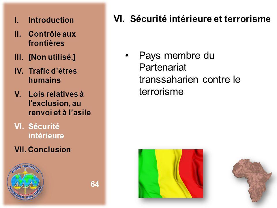 VI. Sécurité intérieure et terrorisme Pays membre du Partenariat transsaharien contre le terrorisme 64 I.Introduction II. Contrôle aux frontières III.