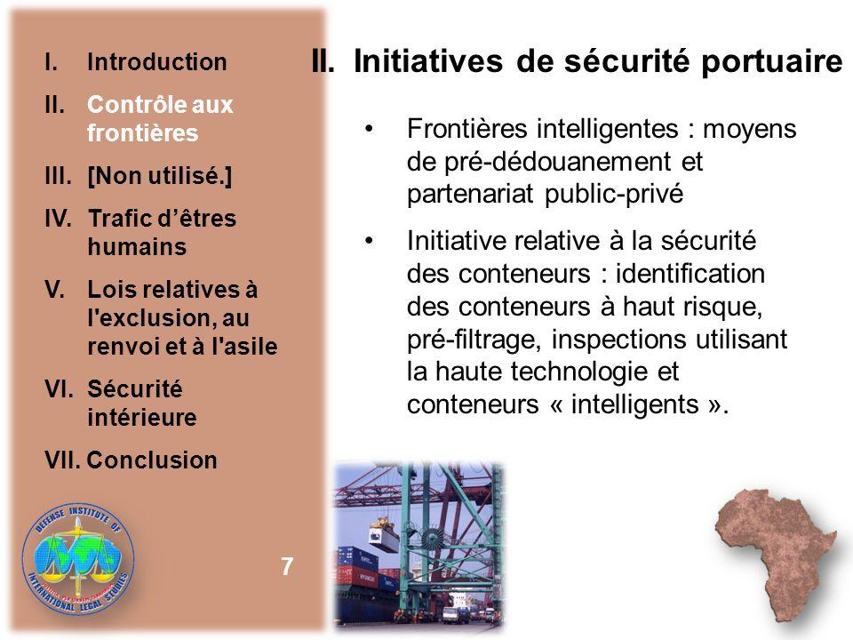 II. Initiatives de sécurité portuaire Frontières intelligentes : moyens de pré-dédouanement et partenariat public-privé Initiative relative à la sécur