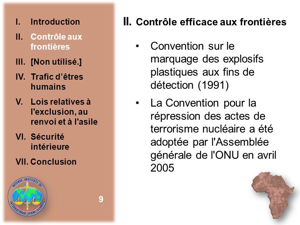 II. Contrôle efficace aux frontières Convention sur le marquage des explosifs plastiques aux fins de détection (1991) La Convention pour la répression
