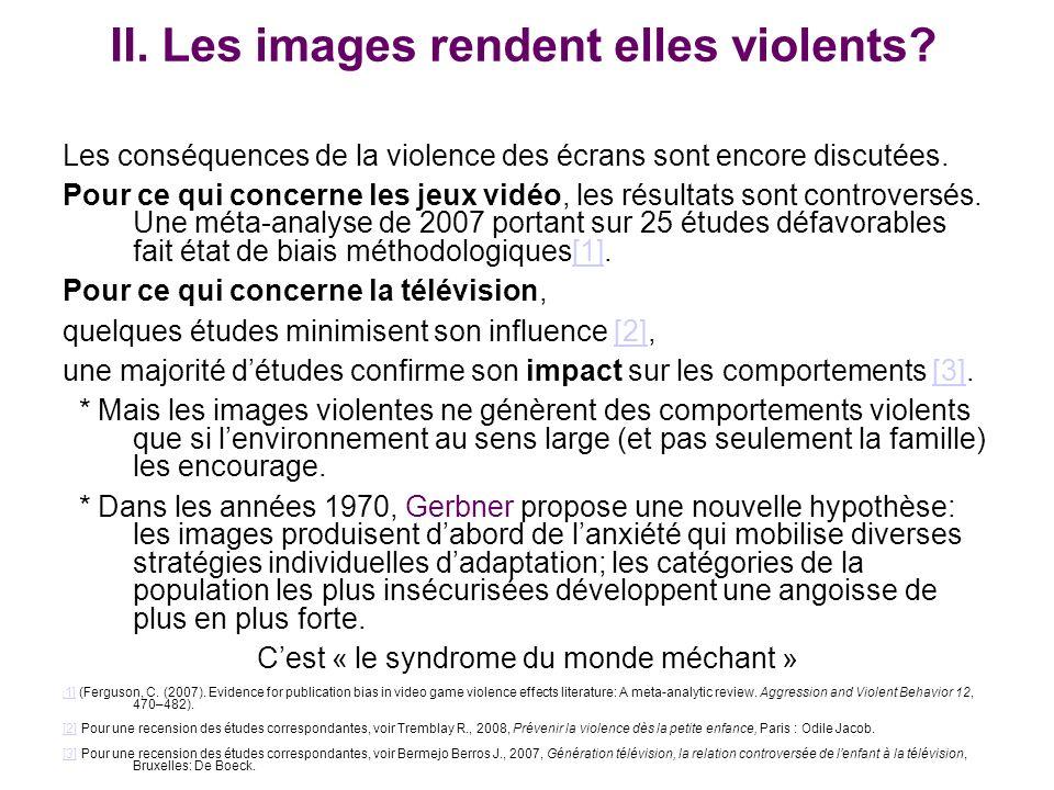 II.Les images rendent elles violents.