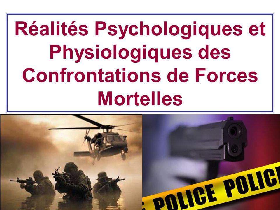 1 Réalités Psychologiques et Physiologiques des Confrontations de Forces Mortelles
