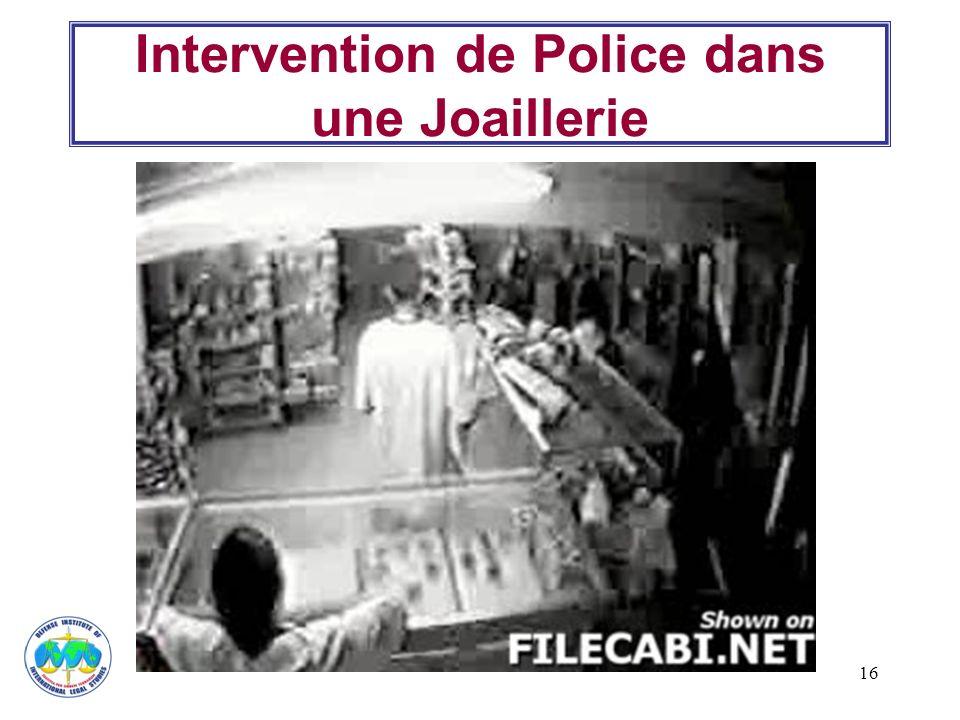 16 Intervention de Police dans une Joaillerie