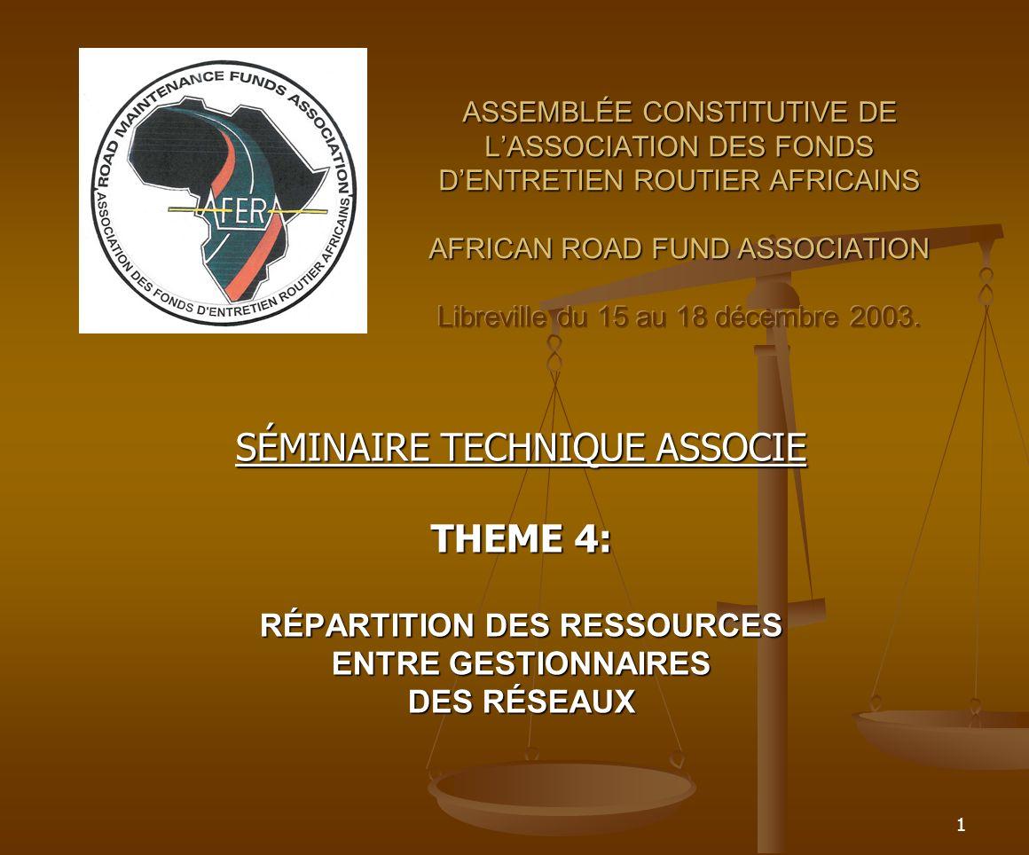1 SÉMINAIRE TECHNIQUE ASSOCIE THEME 4: RÉPARTITION DES RESSOURCES ENTRE GESTIONNAIRES DES RÉSEAUX