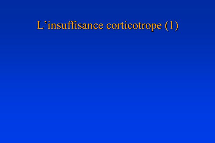 Linsuffisance corticotrope (1)