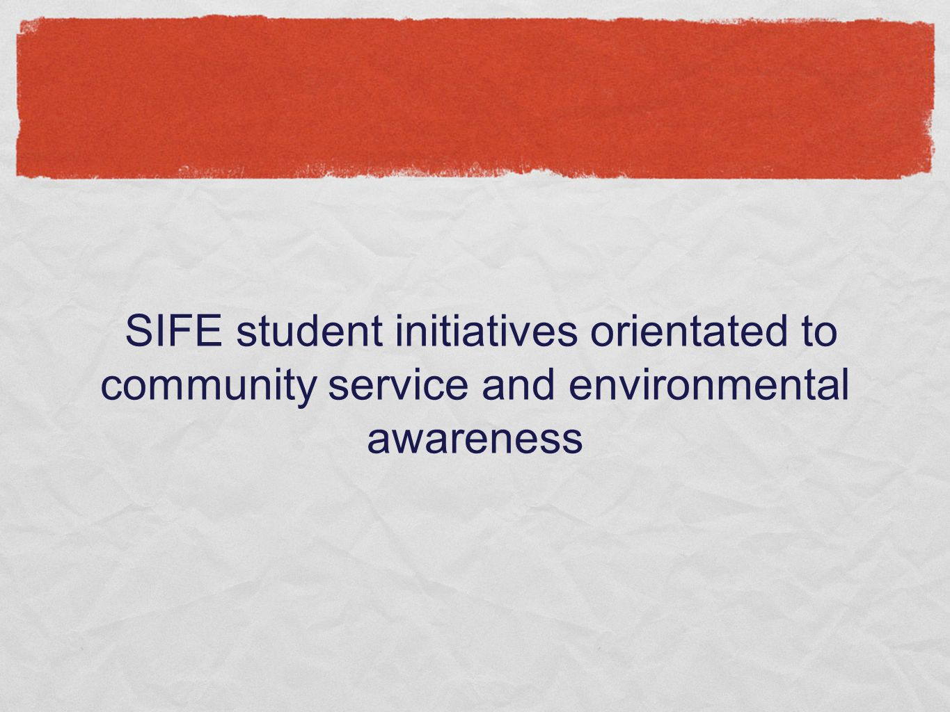 SIFE student initiatives orientated to community service and environmental awareness