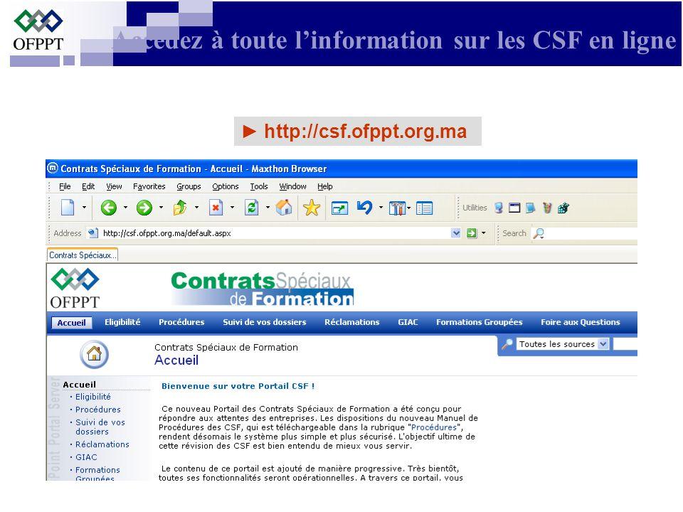 Accédez à toute linformation sur les CSF en ligne http://csf.ofppt.org.ma