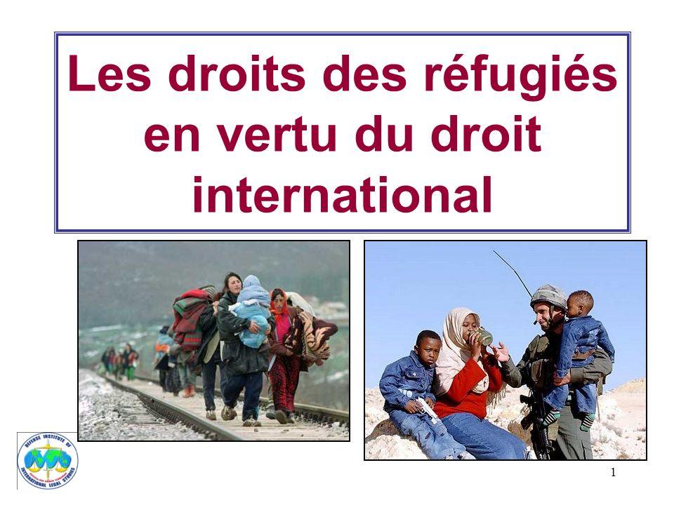 1 Les droits des réfugiés en vertu du droit international