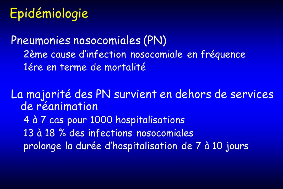 Pneumonies nosocomiales (PN) 2ème cause dinfection nosocomiale en fréquence 1ére en terme de mortalité La majorité des PN survient en dehors de servic