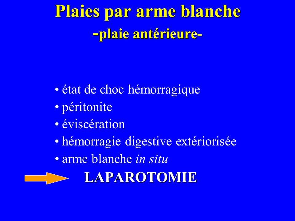 Plaies par arme blanche - plaie antérieure- état de choc hémorragique péritonite éviscération hémorragie digestive extériorisée arme blanche in situLA