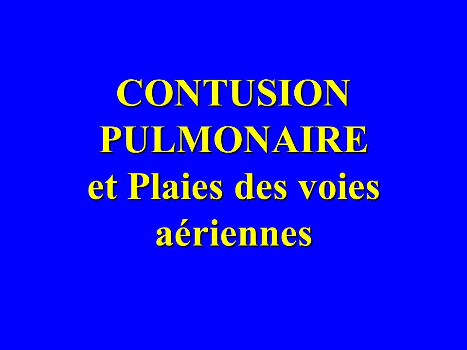 CONTUSION PULMONAIRE et Plaies des voies aériennes