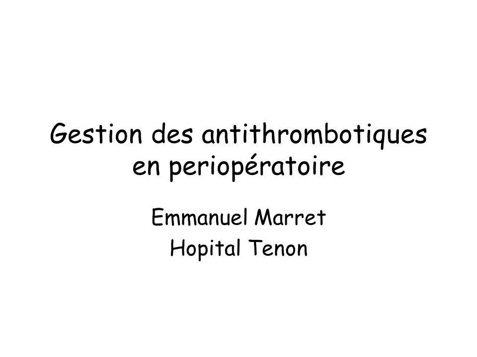Patients et méthodes Essai multicentrique national, prospectif, randomisé, contre placebo, incluant 1500 patients sur 45 centres.