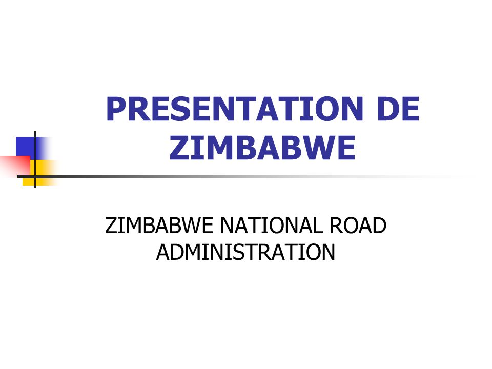 PRESENTATION DE ZIMBABWE ZIMBABWE NATIONAL ROAD ADMINISTRATION