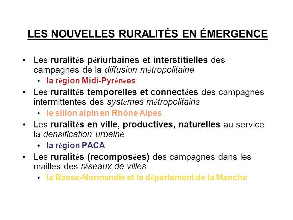 LES NOUVELLES RURALITÉS EN ÉMERGENCE Les ruralit é s p é riurbaines et interstitielles des campagnes de la diffusion m é tropolitaine la r é gion Midi