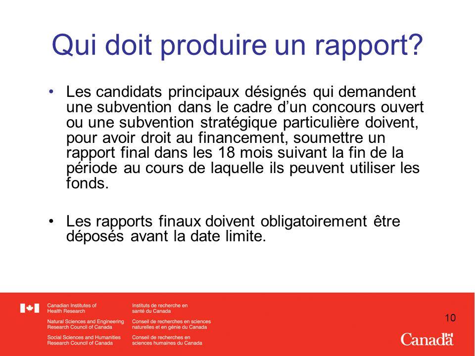 10 Qui doit produire un rapport.