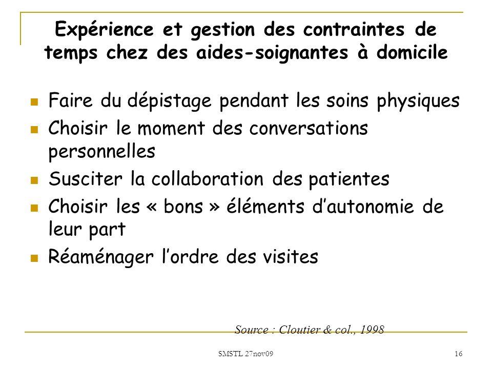 SMSTL 27nov09 16 Faire du dépistage pendant les soins physiques Choisir le moment des conversations personnelles Susciter la collaboration des patient