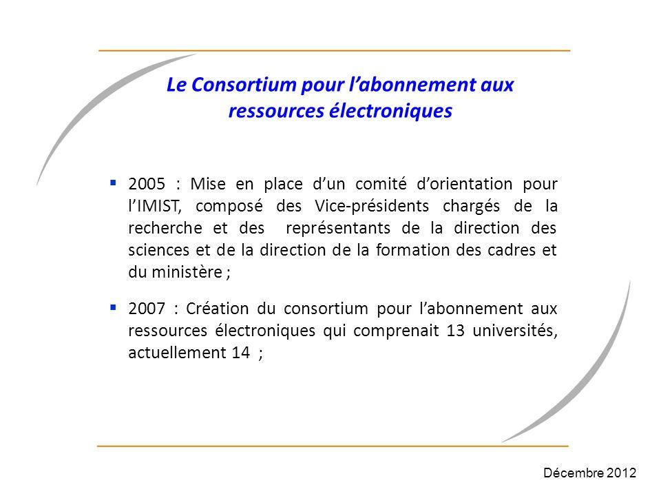 Le Consortium pour labonnement aux ressources électroniques 2005 : Mise en place dun comité dorientation pour lIMIST, composé des Vice-présidents char