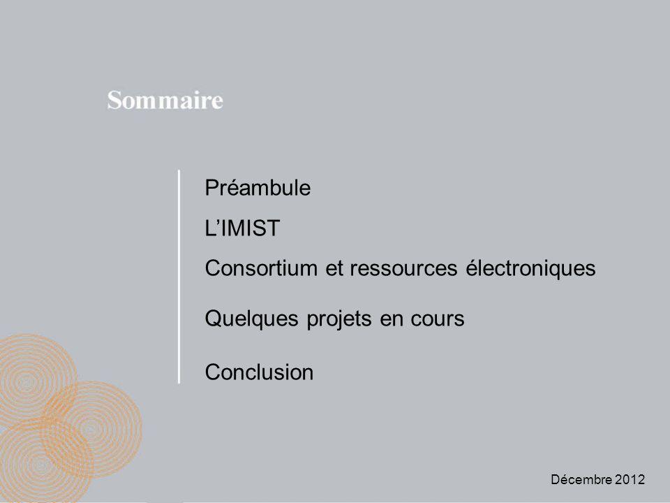Préambule LIMIST Consortium et ressources électroniques Quelques projets en cours Conclusion Décembre 2012