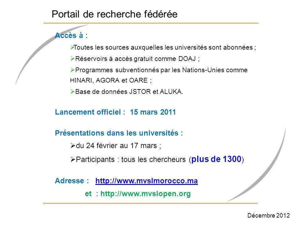 Portail de recherche fédérée Accès à : Toutes les sources auxquelles les universités sont abonnées ; Réservoirs à accès gratuit comme DOAJ ; Programme