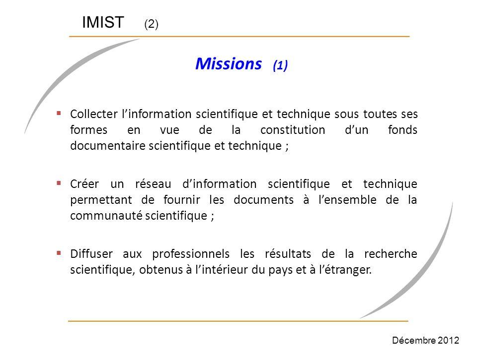 IMIST (2) Missions (1) Collecter linformation scientifique et technique sous toutes ses formes en vue de la constitution dun fonds documentaire scient