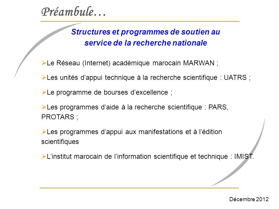 Le Réseau (Internet) académique marocain MARWAN ; Les unités dappui technique à la recherche scientifique : UATRS ; Le programme de bourses dexcellenc