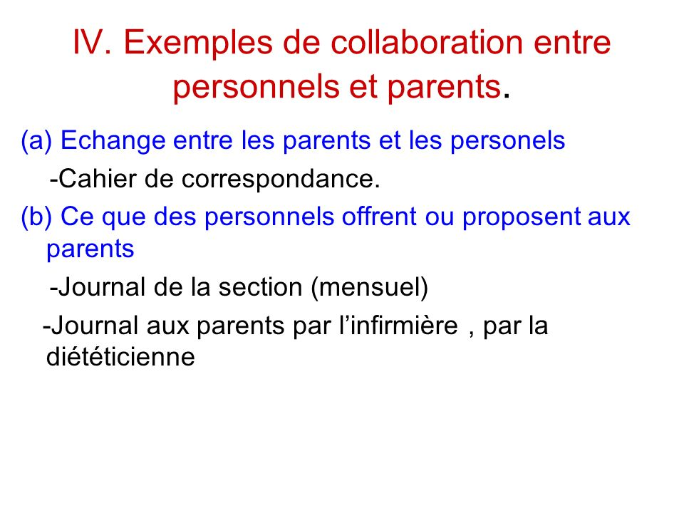 IV. Exemples de collaboration entre personnels et parents.