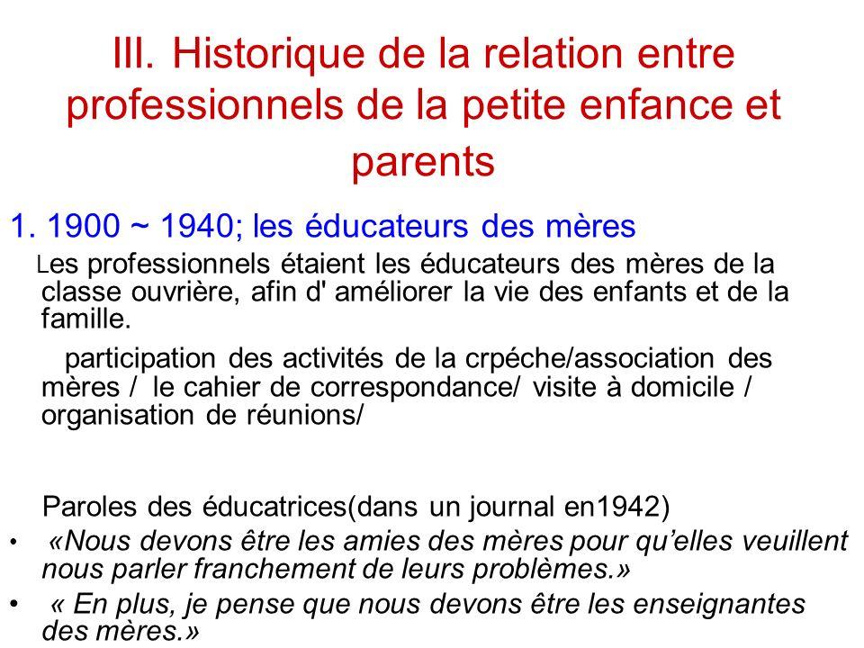 III. Historique de la relation entre professionnels de la petite enfance et parents 1.