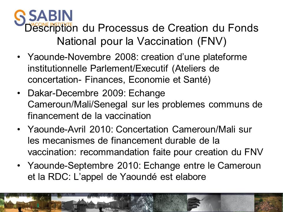 Description du Processus de Creation du Fonds National pour la Vaccination (FNV) Yaounde-Novembre 2008: creation dune plateforme institutionnelle Parl