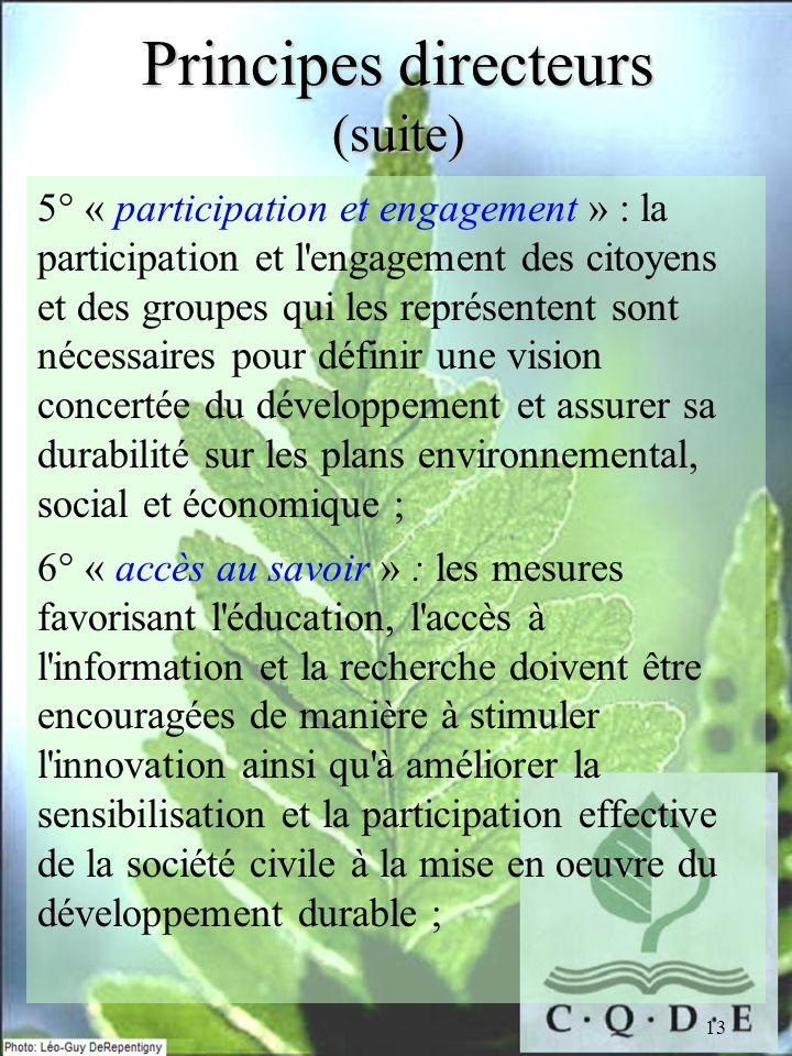 13 Principes directeurs (suite) 5° « participation et engagement » : la participation et l'engagement des citoyens et des groupes qui les représentent