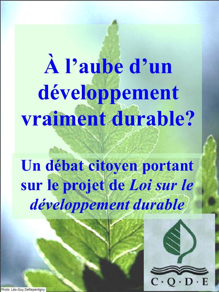 À laube dun développement vraiment durable? Un débat citoyen portant sur le projet de Loi sur le développement durable