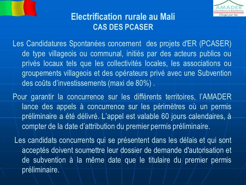Electrification rurale au Mali CAS DES PCASER Les Candidatures Spontanées concernent des projets d'ER (PCASER) de type villageois ou communal, initiés