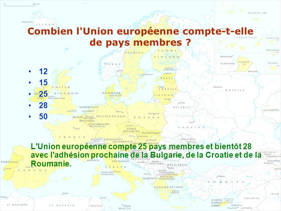 Combien l'Union européenne compte-t-elle de pays membres ? 12 15 25 28 50 L'Union européenne compte 25 pays membres et bientôt 28 avec l'adhésion proc