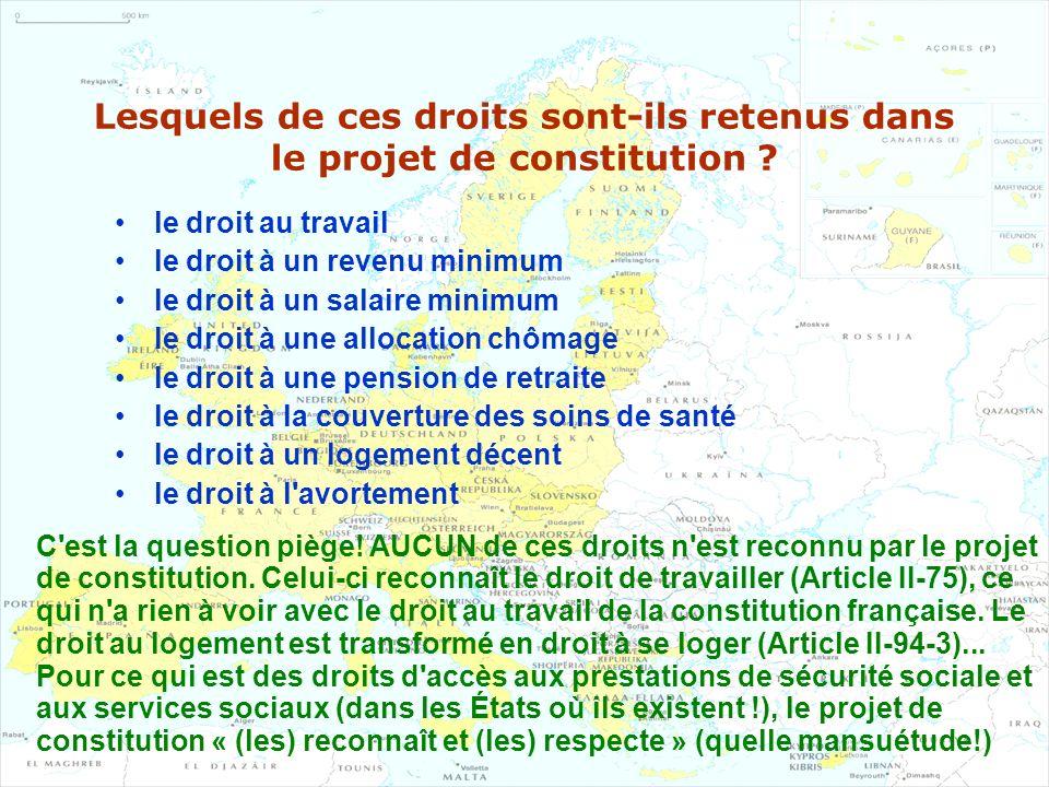 Lesquels de ces droits sont-ils retenus dans le projet de constitution ? le droit au travail le droit à un revenu minimum le droit à un salaire minimu